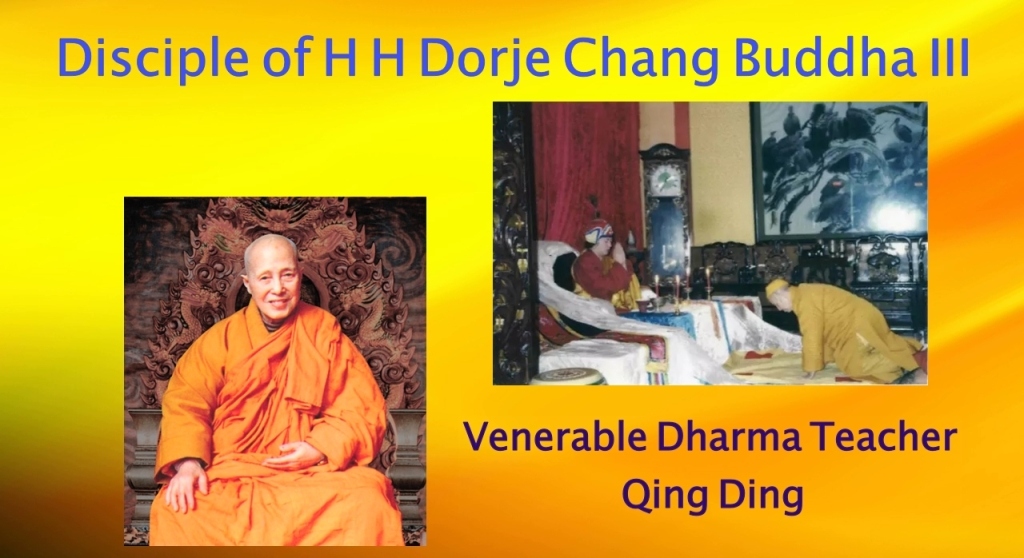 Disciple of H H Dorje Chang Buddha III— Venerable Dharma Teacher Qing Ding